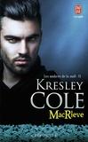 Kresley Cole - Les ombres de la nuit Tome 11 : MacRieve.