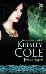 Kresley Cole - Les ombres de la nuit Tome 13 : Poison éternel.