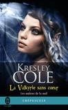 Kresley Cole - Les ombres de la nuit Tome 2 : La Valkyrie sans coeur.