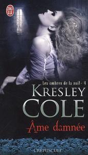 Kresley Cole - Les ombres de la nuit Tome 4 : Ame damnée.