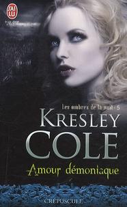 Kresley Cole - Les ombres de la nuit Tome 5 : Amour démoniaque.
