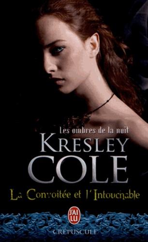 Kresley Cole - Les ombres de la nuit Tome 8 : La Convoitée et l'Intouchable.