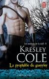 Kresley Cole - Les ombres de la nuit Tome 9 : La prophétie du guerrier.