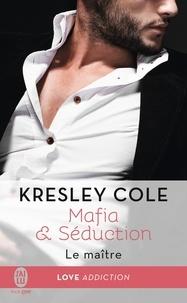 Kresley Cole - Mafia & séduction Tome 2 : Le maître.