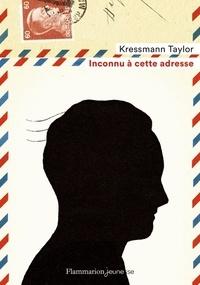 Kressmann Taylor - Inconnu à cette adresse.