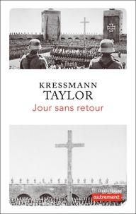 Kressmann taylor Kathrine - Les grands romans  : Jour sans retour.
