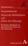 """""""Kreuz der Wirklichkeit"""" und """"Stern der Erlösung"""" - Die Glaubens-Metaphysik von Eugen Rosenstock-Huessy und Franz Rosenzweig."""