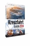 Kreuzfahrt Guide 2014 - Für einen perfekten Urlaub auf dem Wasser.