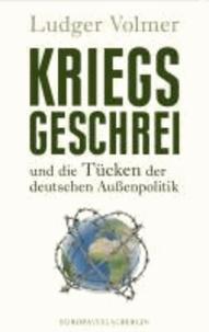 Kriegsgeschrei - und die Tücken der deutschen Auáenpolitik.