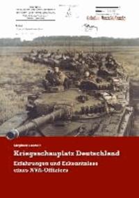 Kriegsschauplatz Deutschland - Erfahrungen und Erkenntnisse eines NVA-Offiziers.
