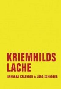 Kriemhilds Lache - Neue Erzählungen aus dem Leben.