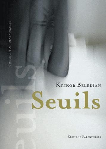 Krikor Beledian - Seuils.