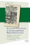 Kriminalität und Recht in frühneuzeitlichen Nachrichtendrucken - Bayerische Kriminalberichterstattung vom Ende des 15. bis zur Mitte des 19. Jahrhunderts.