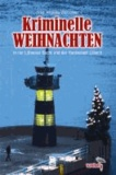 Kriminelle Weihnachten in der Lübecker Bucht und Hansestadt Lübeck.