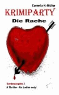 Krimiparty Sonderausgabe 3 - Die Rache - A Thriller - für Ladies only!.