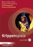 Krippenspiele - Für Kindergarten, Schule und Gemeinde.