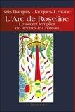 Kris Darquis et Jacques Lefranc - L'Arc de Roseline - Le secret templier de Rennes-le-Château.