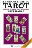 Kris Hadar - Le grand livre du Tarot - Méthode pratique d'art divinatoire.