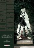Kris et Guillaume Martinez - La grande évasion  : La balade de Tilman Razine.