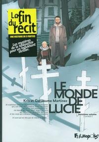 Kris et Guillaume Martinez - Le monde de Lucie Tome 3 : Lucie(s).