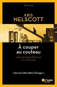 Kris Nelscott - A couper au couteau.