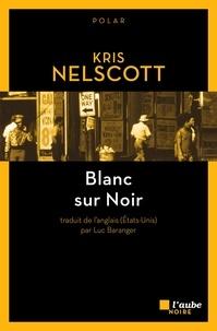Kris Nelscott - Blanc sur noir.