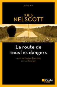 Kris Nelscott - La route de tous les dangers.