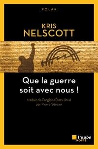 Kris Nelscott - Que la guerre soit avec nous !.