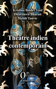 Krishna Baldev Vaid et Dharamvir Bharati - Théâtre indien contemporain.
