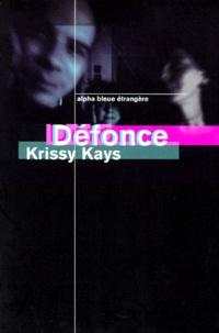 Krissy Kays - Défonce.