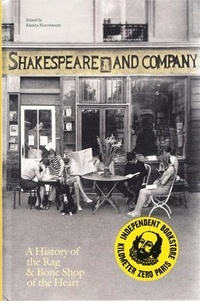 Krista Halverson - Shakespeare and company, Paris a history the rag & bone shop of the heart.