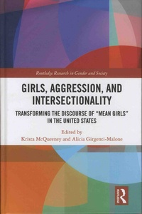 "Krista McQueeney et Alicia Girgenti-Malone - Girls, Aggression, and Intersectionality - Transforming the Discourse of ""Mean Girls"" in the United States."