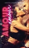 Krista Ritchie et Becca Ritchie - Amour Amour.