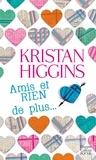 Kristan Higgins - Amis et RIEN de plus.