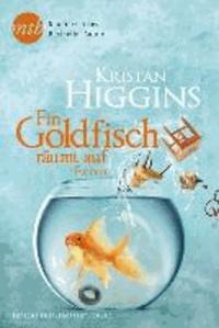 Kristan Higgins - Ein Goldfisch räumt auf.