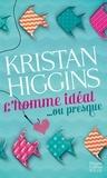 Kristan Higgins - L'homme idéal... ou presque.