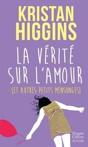 Kristan Higgins - La vérité sur l'amour (et autres petits mensonges).