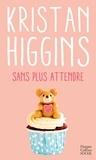 Kristan Higgins - Sans plus attendre.