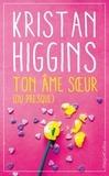 Kristan Higgins - Ton âme soeur (ou presque).