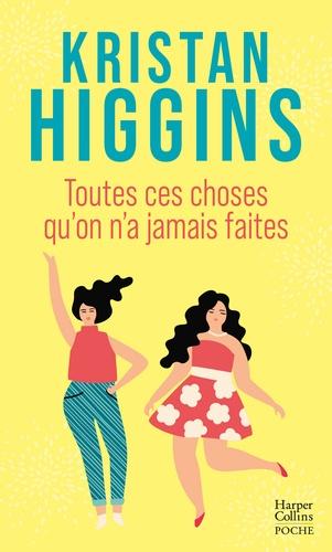 Kristan Higgins - Toutes ces choses qu'on n'a jamais faites.