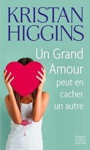 Kristan Higgins - Un Grand Amour peut en cacher un autre.