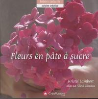Kristel Lambert - Fleurs en pâte à sucre.