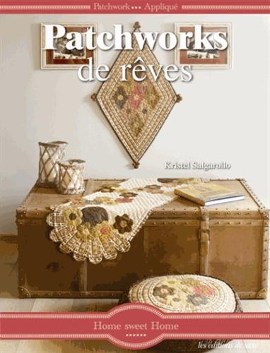 Kristel Salgarollo - Des patchworks pour rêver....