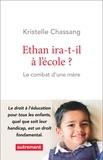 Kristell Chassang - Ethan ira-t-il à l'école ? - Le combat d'une mère.