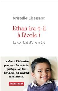 Kristell Chassang - Ethan ira-t-il à l'école ?.
