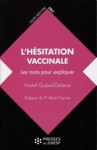 Kristell Guével-Delarue - L'hésitation vaccinale - Les mots pour expliquer.