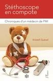 Kristell Guével - Stéthoscope en compote - Chroniques d'un médecin de PMI.