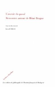 Kristell Trego - L'avenir du passé - Rencontre autour de Rémi Brague.
