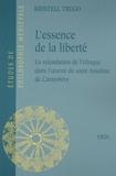 Kristell Trego - L'essence de la liberté - La refondation de l'éthique dans l'oeuvre de saint Anselme de Cantorbéry.
