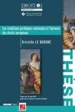 Kristelle Le Borgne - Les traditions juridiques nationales à l'épreuve des droits européens.